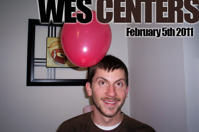 Wes Centers | 02.05.11
